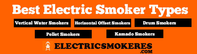 Best Electric Smoker Types