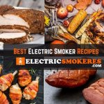Best Electric Smoker Recipes in 2021