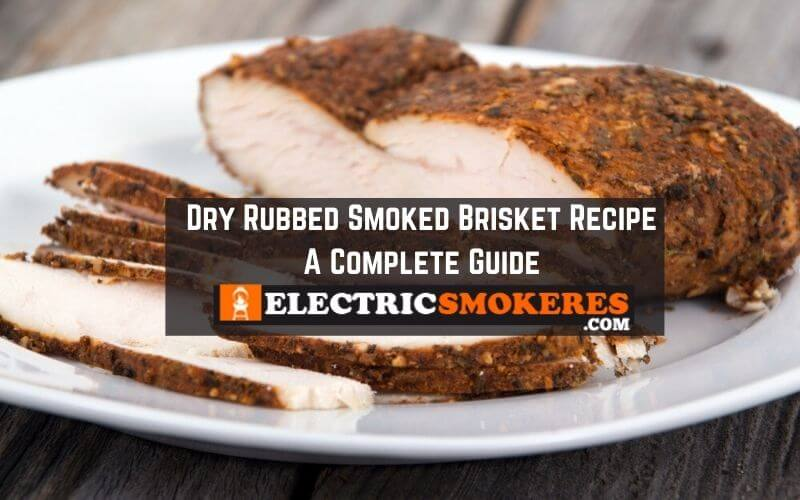 Dry Rubbed Smoked Brisket Recipe