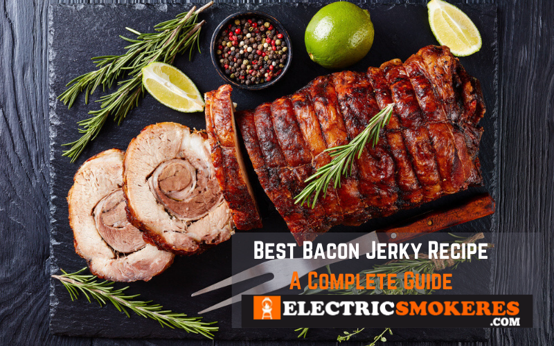Best Bacon Jerky Recipe complete guide